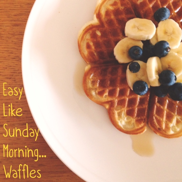 Easy Like Sunday Morning Waffles